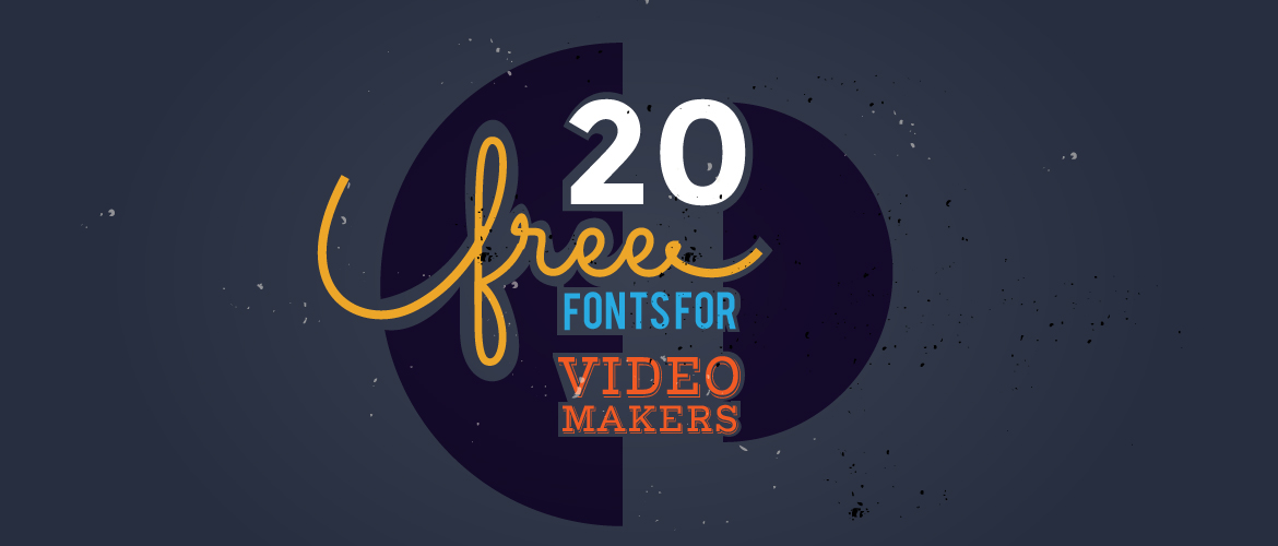20 free fonts every video maker should own - Video Making