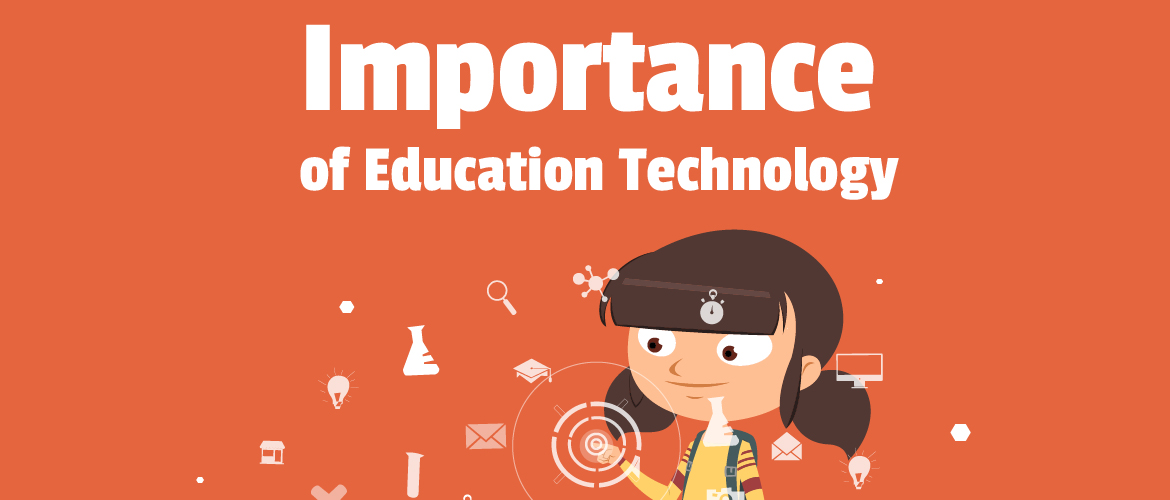 Importance of Education Technology for teaching and learning