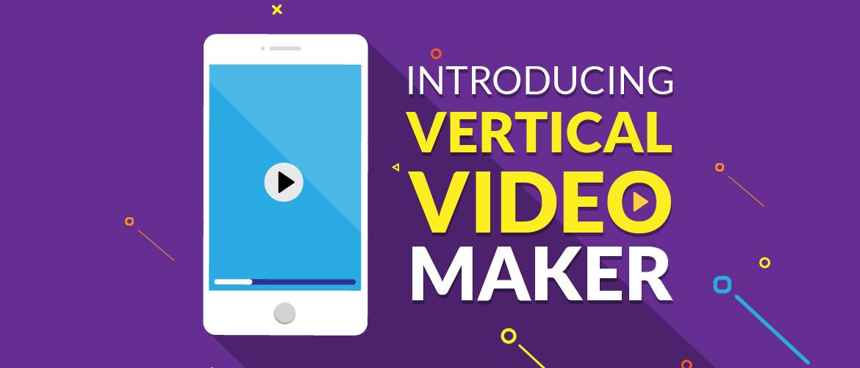 Introducing Vertical Video Maker