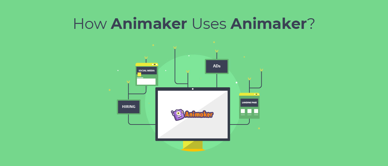 How Animaker uses Animaker?