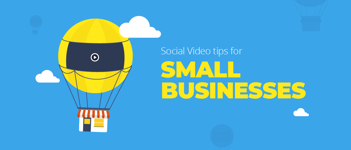 Social Video Tips for Small Business