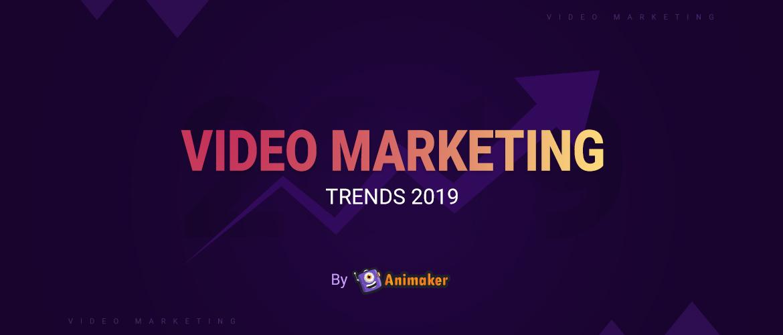 Video Marketing Trends- 2019