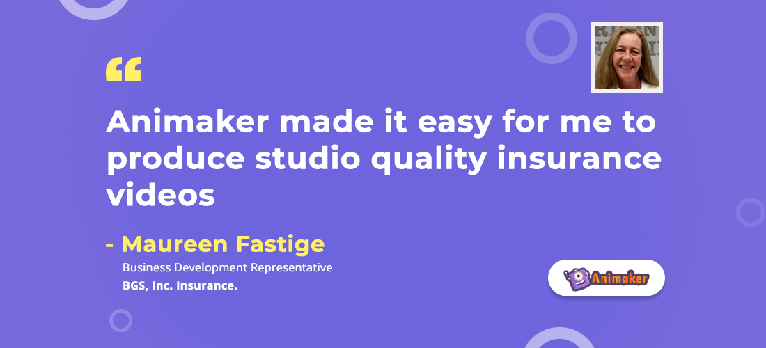 Animaker made it easy for me to produce studio quality insurance videos