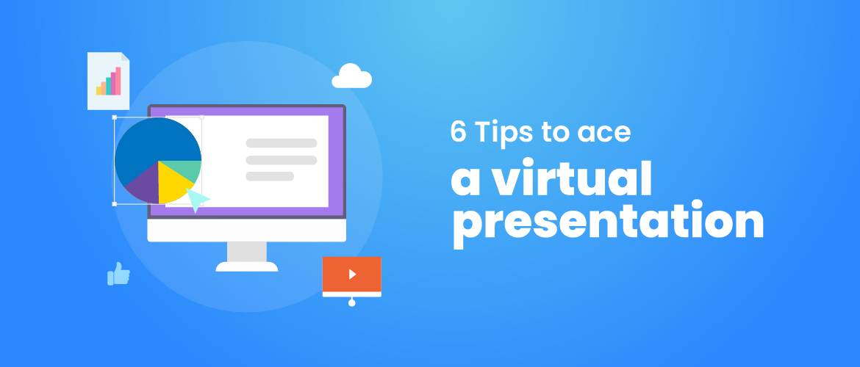 Nail a virtual presentation