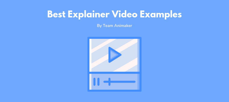 40 Explainer Video Examples to Inspire Your Next - Animaker