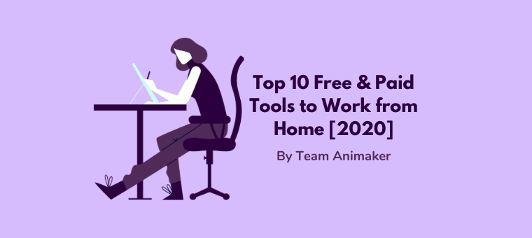 Top 10 Free & Paid Tools to Work from Home [2020]