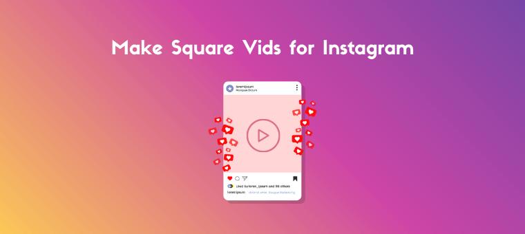 make square videos for instagram