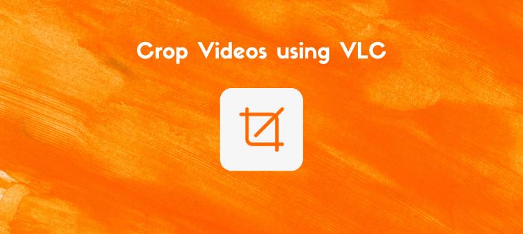 Crop a video in VLC